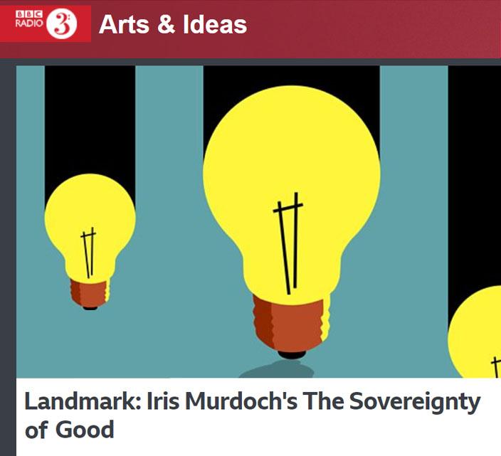 BBC3 Arts & Ideas - Landmark: Iris Murdoch's The Sovereignty of Good